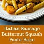 Italian Sausage Butternut Squash Pasta Bake with melted smoked gouda cheese #comfortfood #butternutsquash #pasta