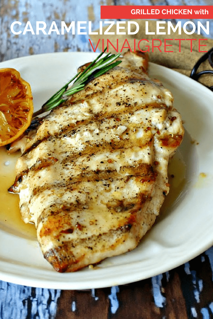 Grilled Chicken with Caramelized Lemon Vinaigrette | Life, Love, and Good Food