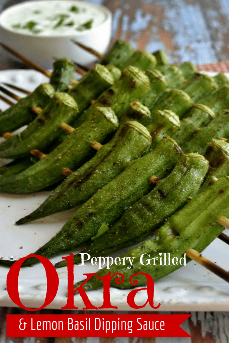 Peppery Grilled Okra with Lemon-Basil Dipping Sauce | Life, Love, and Good Food