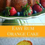 Easy Rum Orange Cake   Life, Love, and Good Food