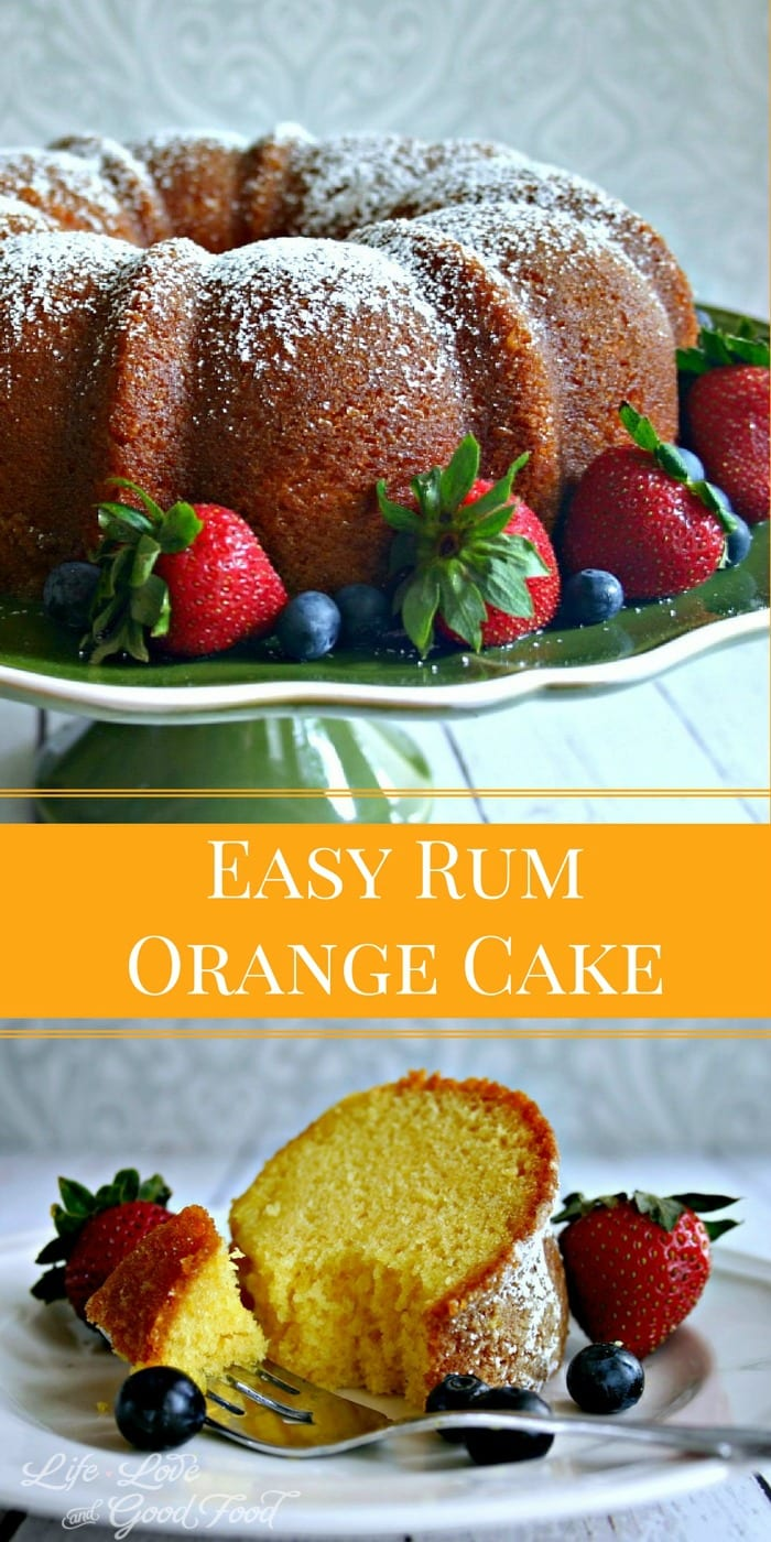 Easy Rum Orange Cake | Life, Love, and Good Food