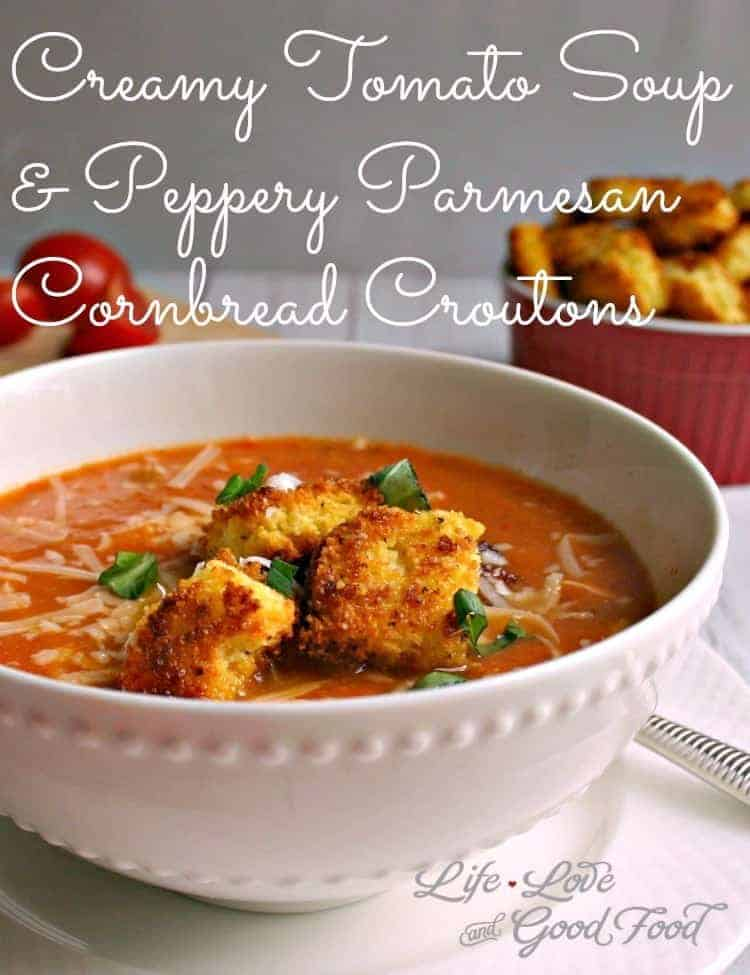 Creamy Tomato Soup with Peppery Parmesan Cornbread Croutons | Life ...