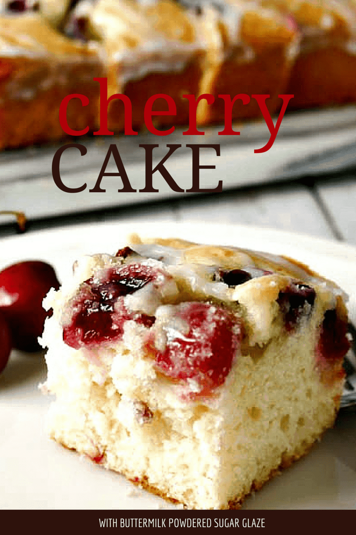 Cherry Cake with Buttermilk Powdered Sugar Glaze by Life, Love, and ...