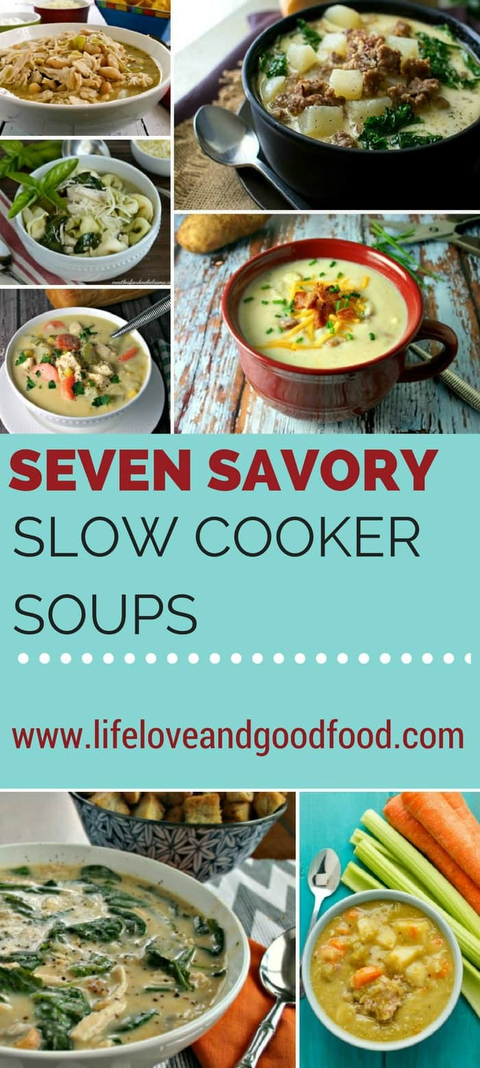 7 Savory Slow Cooker Soups - Life Love and Good Food