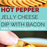 Hot Pepper Jelly Cheese Dip with Bacon   Life, Love, and Good Food