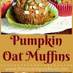 Pumpkin Oat Muffins   Life, Love, and Good Food