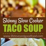Skinny Slow Cooker Taco Soup | Life, Love, and Good Food