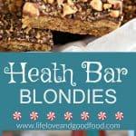 Heath Bar Blondies | Life, Love, and Good Food