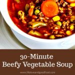 30-Minute Beefy Vegetable Soup, a soul-warming, short-cut soup bursting with flavor and ready to serve in just 30 minutes! #beefvegetablesoup #soup #30minuterecipe
