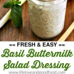 Basil Buttermilk Salad Dressing., a delicious homemade dressing blended up with fresh herbs, garlic, and tangy buttermilk.