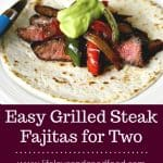 Easy Grilled Steak Fajitas for Two   Life, Love, and Good Food
