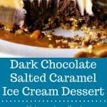 Dark Chocolate Salted Caramel Ice Cream Dessert | Life, Love, and Good Food