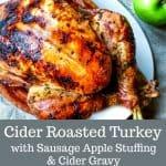 Cider Roasted Turkey with Sausage Apple Stuffing & Cider Gravy