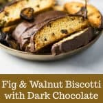 A sophisticated cookie that's not just for coffee drinkers, the flavor of Fig and Walnut Biscotti with Dark Chocolate is enhanced by using freshly grated orange zest in the cookie dough. #biscotti #figbiscotti #italianbiscotti