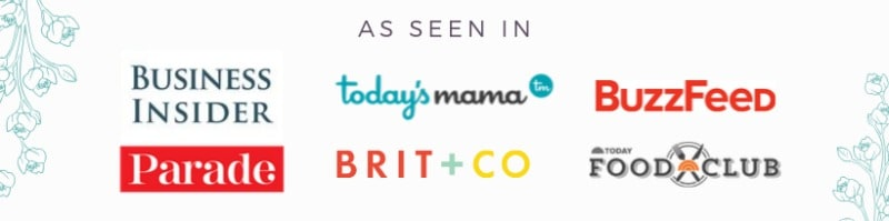 As seen in Business Insider, Today's Mama, BuzzFeed, Parade, Brit + Co, Today's Food Club