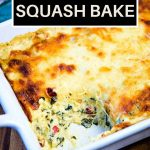 SPINACH SPAGHETTI SQUASH CASSEROLE in a white baking dish on a wooden table.