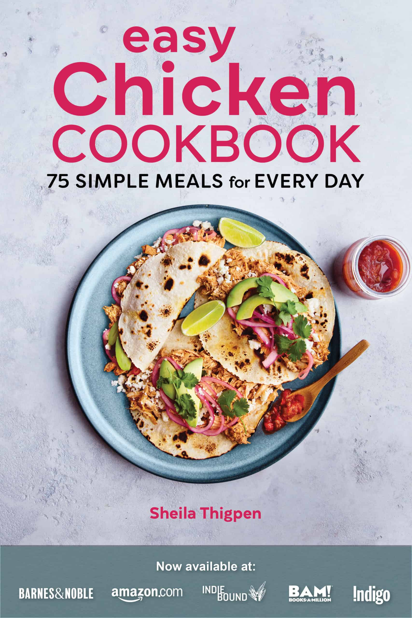 Winner, winner, chicken dinners! When it comes to making flavorful, weeknight-friendly meals, there's no ingredient as deliciously versatile as chicken. The Easy Chicken Cookbook is packed with dozens of simple recipes with minimal prep!