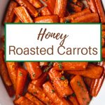 close up photo of Roasted Carrots with Honey in a white dish.