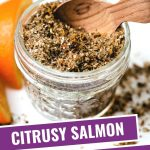 Citrusy Salmon Rub in a small mason jar on a table.