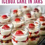 Strawberry Icebox Cake in mason jars.