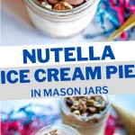 ice cream pie in a jar with chocolate whipped cream, nutella, and nuts.